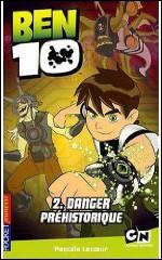 Livre : Ben 10 : Danger préhistorique