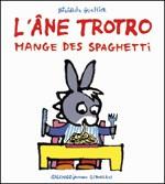 Livre : L'âne Trotro mange des spaghettis