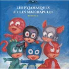 Livre : Les pyjamasques et les mascrapules