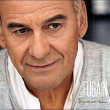 Chanson : Michel Fugain - Chante la vie chante