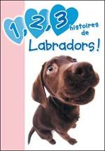 Livre : 1,2,3 histoires de labradors