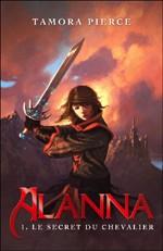 Livre : Alanna tome 1 - Le secret du chevalier