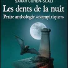 Livre : Les dents de la nuit - Tome 12 - Petite anthologie vampirique.
