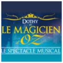 Actualité : Succès de Dothy et le Magicien d'Oz : le spectacle est prolongé