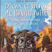 Livre : Dieux et héros de l'antiquité: toute la mythologie grecque et latine