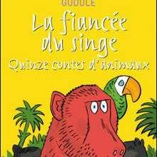 LA FIANCEE DU SINGE - Quinze contes d'animaux
