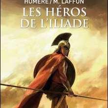 Livre : LES HEROS DE L'ILIADE