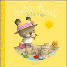 Livre : Bébé Koala à la mer
