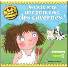 Livre : Je veux être une princesse des cavernes
