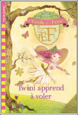 Livre : L'ECOLE DES FEES : Twini apprend à voler