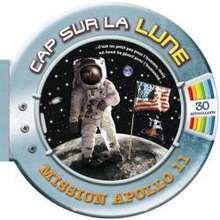 Livre : Cap sur la Lune, mission Apollo 11