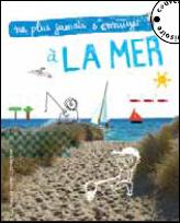 Livre : Ne plus jamais s'ennuyer : à la mer