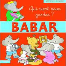 Livre : Babar - Qui vient nous garder?