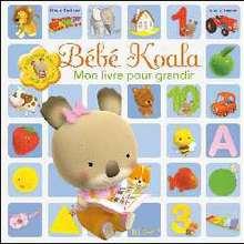 Livre : Bébé Koala - Mon livre pour grandir