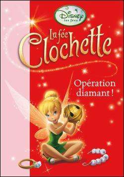 Livre : La fée clochette - Opération diamant!