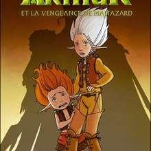 Arthur et la vengeance de Maltazard - Lecture - BD pour enfant - Bande-dessinées pour les + de 10 ans