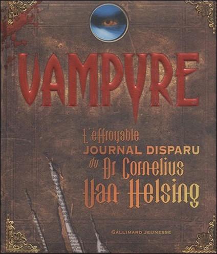 Livre : VAMPYRE : L'effroyable journal disparu du Dr Cornelisu Van Helsing