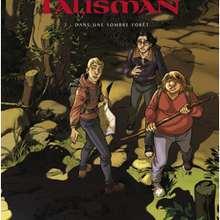 TALISMAN : Dans une sombre forêt (tome 2) - Lecture - BD pour enfant - Bande-dessinées pour les + de 10 ans