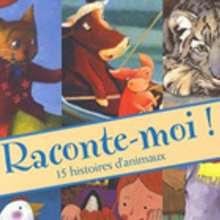Livre : Raconte-moi ! 15 histoires d'animaux