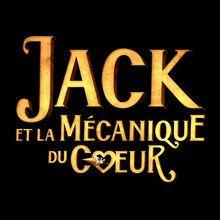 Actualité : Bande annonce de Jack et la mécanique du Coeur