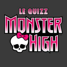 Le quizz des MONSTER HIGH