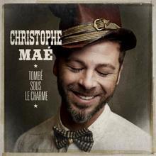 Cristophe Maé - Tombé sous le charme