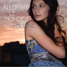 Pauline - Allô le monde
