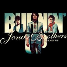 Chanson : Jonas Brothers - Burnin' Up