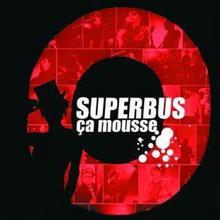 Superbus - Ca mousse