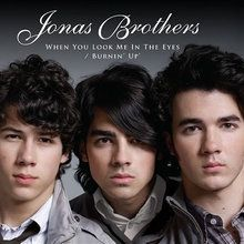 Chanson : The Jonas Brothers - When you look me in the eyes