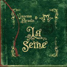 Chanson : Vanessa Paradis & -M- - La Seine (un monstre à Paris)