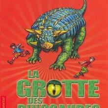 Livre : La grotte des dinosaures: les monstres en armure