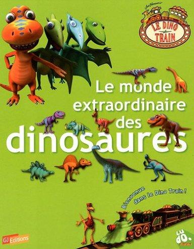 Livre : Le monde extraordinaire des Dinosaures