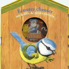 Ecoutez chanter les drôles de petits oiseaux