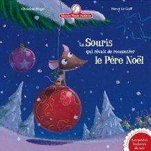 Livre : La Souris qui rêvait de rencontrer le Père Noël