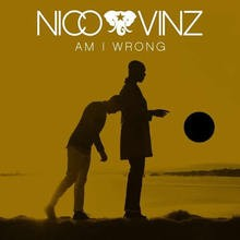 Chanson : Nico & Vinz - Am I Wrong