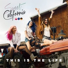 Chanson : Sweet California - This is the life