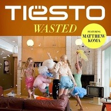 Chanson : Tiesto - Wasted
