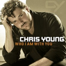 Chanson : Chris Young - Who I Am With You
