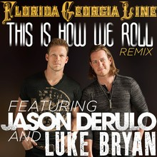 Chanson : Florida Georgia Line - This Is How We Roll