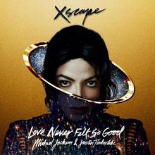 Chanson : Michael Jackson/Justin Timberlake - Love Never Felt So Good
