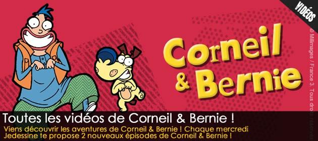 Vidéos Corneil et Bernie