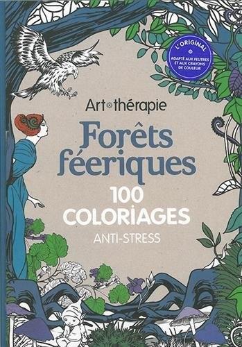 Forêts féeriques: 100 coloriages anti-stress