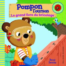 Pompon l'ourson, le grand livre de bricolage