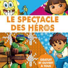 Jeu concours : Des cadeaux à gagner avec Nickelodeon et le spectacle des héros !