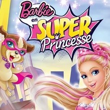 Super-héro, Barbie en Super Princesse