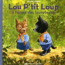 Livre : Lou P'tit Loup à l'école des louveteaux