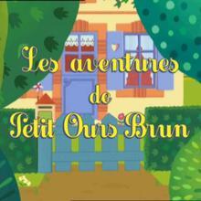 épisode de petit ours brun : Petit Ours brun a de la fièvre