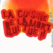 VIDEOS LA CUISINE DE LA MORT QUI TUE !