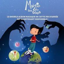 Découvre l'album Martin & les Fées !